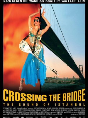 Cruzando el puente: Los sonidos de Estambul (Crossing the Bridge: The Sound of Istanbul)