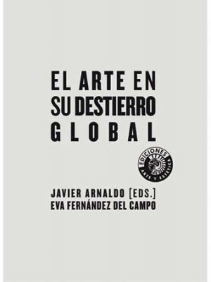 El arte en su destierro global