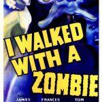 Yo anduve con un zombie (I walked with a zombie)