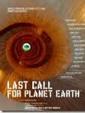 ÚLTIMA LLAMADA PARA EL PLANETA TIERRA (Last Call for Planet Earth)