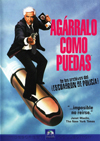Agárralo como puedas (The naked gun: from the files of police squad)