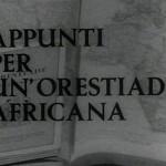 Appunti per un?orestiade africana