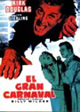 EL GRAN CARNAVAL (Ace in the Hole AKA The Big Carnival)