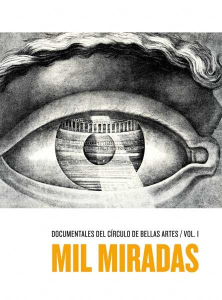 Documentales del Círculo de Bellas Artes / vol. 1 | Mil miradas