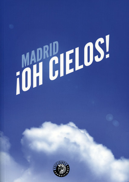 ¡Oh cielos! | Madrid