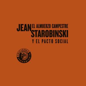 El almuerzo campestre y el pacto social   Jean Starobinski