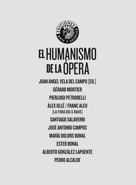 El humanismo de la ópera | Juan Ángel Vela del Campo (ed.)