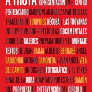 A Troya. Materiales para una representación a través de las tragedias de Eurípides Hécuba y Las Troyanas | VV.AA.