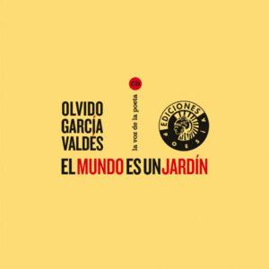 El mundo es un jardín | Olvido García Valdés