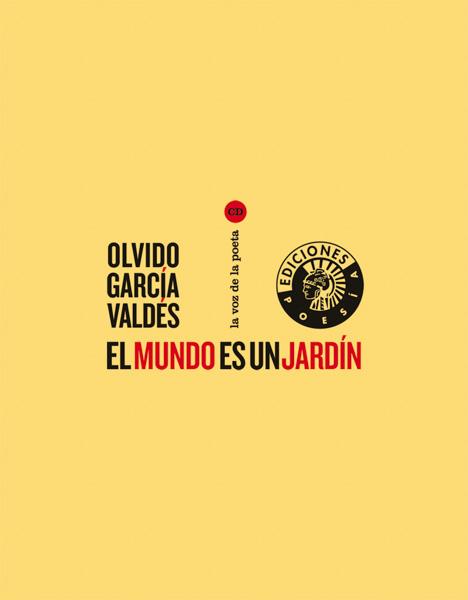 El mundo es un jardín   Olvido García Valdés