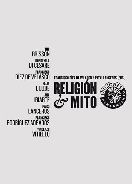 Religión y mito | Francisco Díez de Velasco y Patxi Lanceros (eds.)