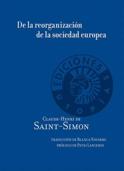 De la reorganización de la sociedad europea | Claude-Henri de Saint Simon
