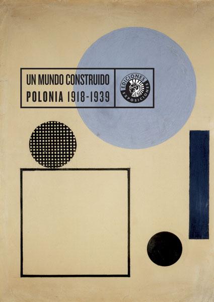 Un mundo construido   Polonia 1918-1939