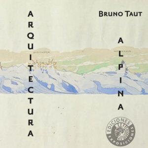 ARQUITECTURA ALPINA | BRUNO TAUT