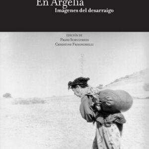 EN ARGELIA. IMÁGENES DEL DESARRAIGO | PIERRE BOURDIEU