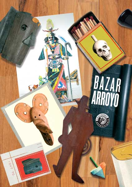 Bazar Arroyo | Eduardo Arroyo