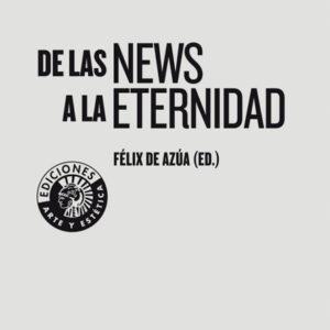 De las news a la eternidad | Félix de Azúa (ed.)