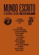 Mundo escrito. 13 derivas desde Walter Benjamin