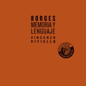Borges. Memoria y lenguaje   Vincenzo Vitiello