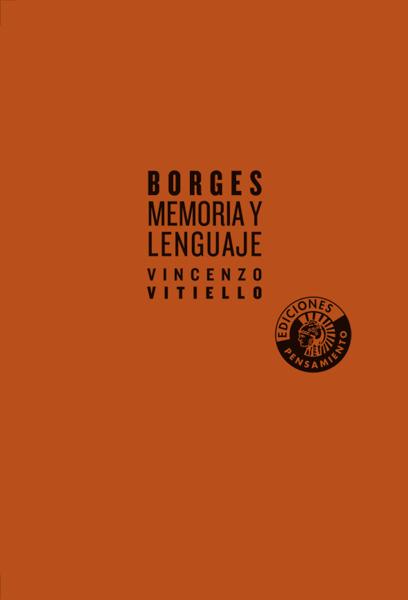 Borges. Memoria y lenguaje | Vincenzo Vitiello