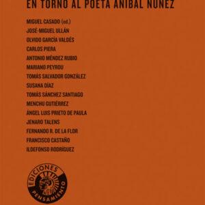 Mecánica del vuelo. En torno al poeta Aníbal Núñez | Miguel Casado (ed.)