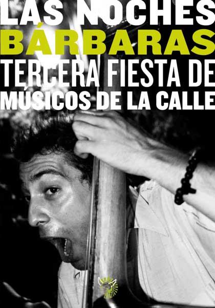 TERCERA FIESTA DE MÚSICOS DE LA CALLE | LAS NOCHES BÁRBARAS