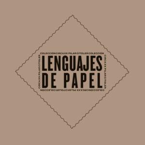 LENGUAJES DE PAPEL | COLECCIÓN CIRCA XX. PILAR CITOLER
