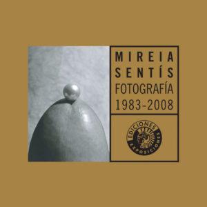 FOTOGRAFÍA 1983-2008 | MIREIA SENTÍS