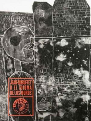 Jean Dubuffet o el idioma de los muros