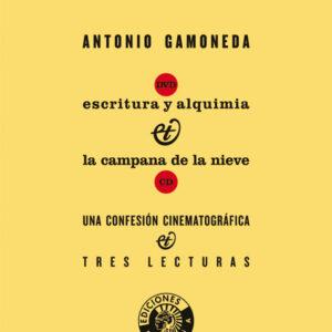 ESCRITURA Y ALQUIMIA & LA CAMPANA DE LA NIEVE [UNA CONFESIÓN CINEMATOGRÁFICA Y TRES LECTURAS] | ANTONIO GAMONEDA