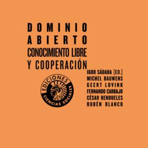 Dominio abierto. Conocimiento libre y cooperación   Igor Sádaba (ed.)