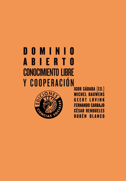 Dominio abierto. Conocimiento libre y cooperación | Igor Sádaba (ed.)