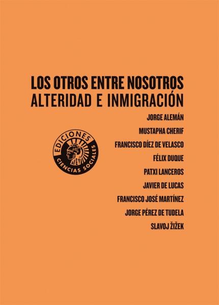 LOS OTROS ENTRE NOSOTROS. ALTERIDAD E INMIGRACIÓN | VV.AA.