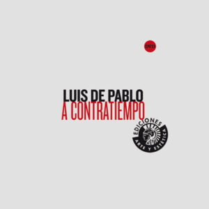 A CONTRATIEMPO | LUIS DE PABLO