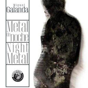METAL DE NOCHE / NIGHT METAL | MIGUEL GALANDA