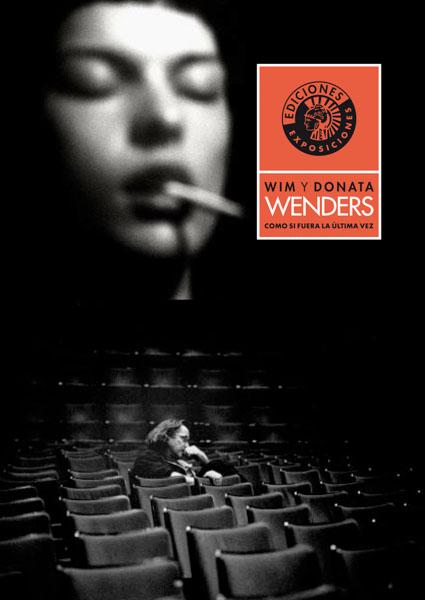 Como si fuera la última vez | Wim y Donata Wenders