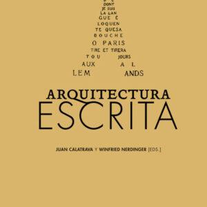 Arquitectura escrita | Juan Calatrava y Winfried Nerdinger (eds.)