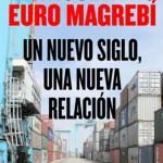VI Encuentro euro-magrebí   Un nuevo siglo, una nueva relación