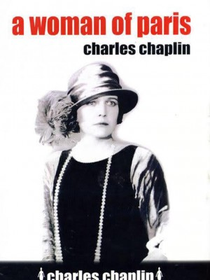Sesión 3: Charles Chaplin (largometraje) – Una mujer de París (A Woman of Paris: A Drama of Fate)