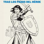 El Capitán Trueno. Tras los pasos del héroe
