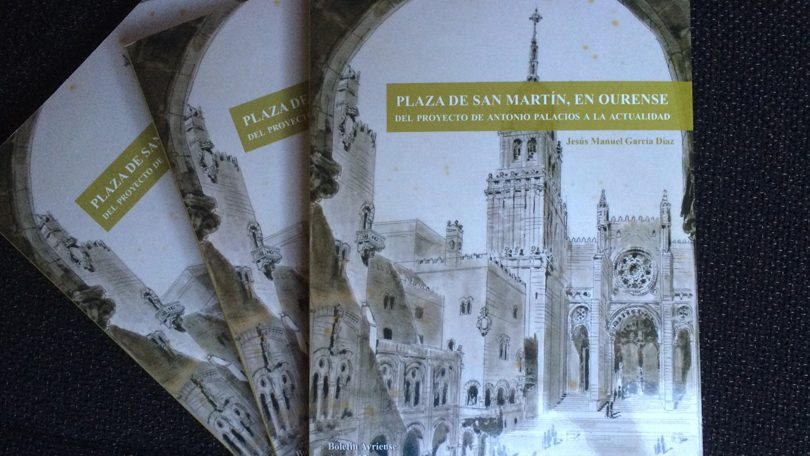 Presentación del libro: Plaza de San Martín, en Ourense. Del proyecto de Antonio Palacios a la actualidad