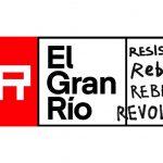 El Gran Río. Resistencia, rebeldía, rebelión, revolución #4R