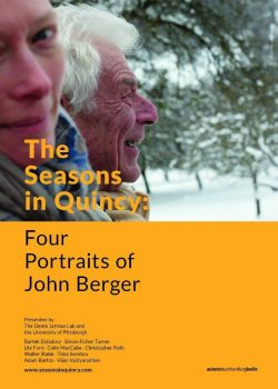 The Seasons in Quincy. Four Portraits of John Berger