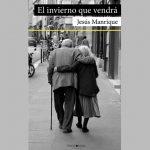 Presentación del libro: El invierno que vendrá, de Jesús Manrique