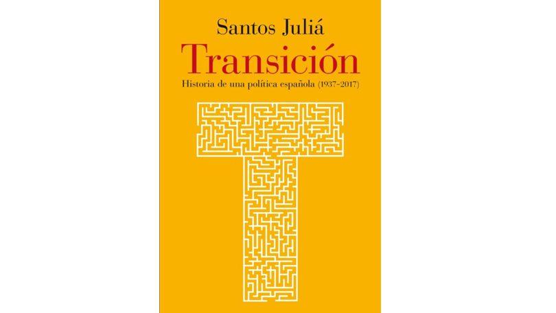 Presentación: Transición. Historia de una política española (1937-2017), de Santos Juliá