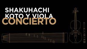 Concierto de shakuhachi, koto y viola