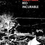 Presentación del libro: Río incurable