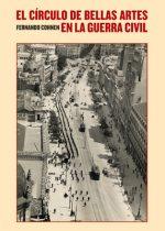 El Círculo de Bellas Artes en la Guerra Civil