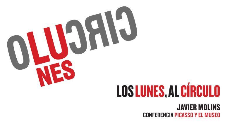 Conferencia «Picasso y el museo». Javier Molins en Los Lunes Al Círculo