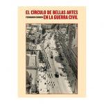 Presentación del libro: El Círculo de Bellas Artes en la Guerra Civil, de Fernando Cohnen